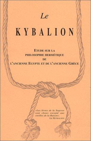 9782912685001: Le Kybalion : Etude sur la philosophie hermétique de l'ancienne Egypte et de l'ancienne Grèce