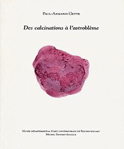 Des Calcinations a L'astrobleme: Gette, Paul-Armand