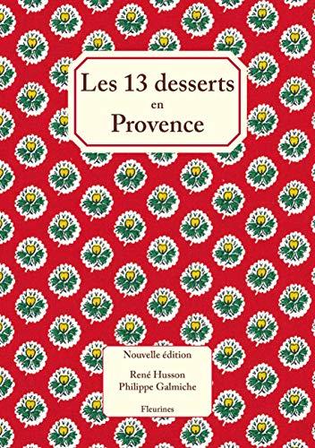 9782912690210: Les 13 treize desserts (de Noël) en Provence : nouvelle édition enrichie de 20 recettes de cuisine
