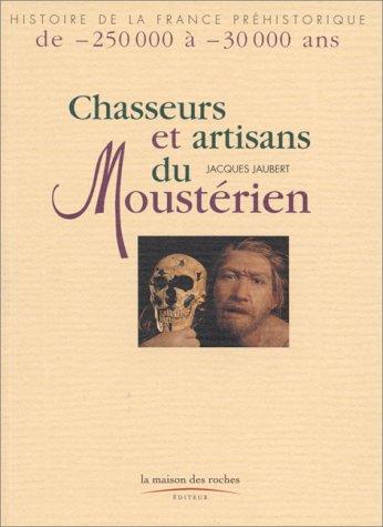 9782912691057: Chasseurs et artisans du moustérien