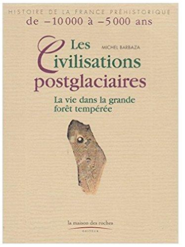 9782912691064: Les Civilisations postglaciaires : La Vie dans la grande forêt tempérée