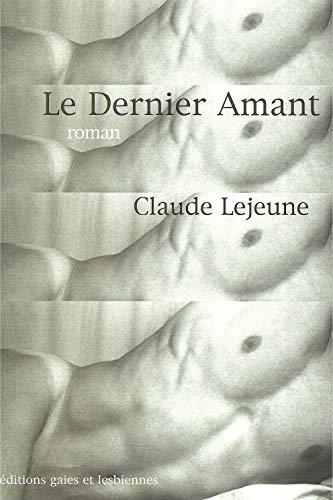 Le dernier amant (French Edition): Lejeune, Claude