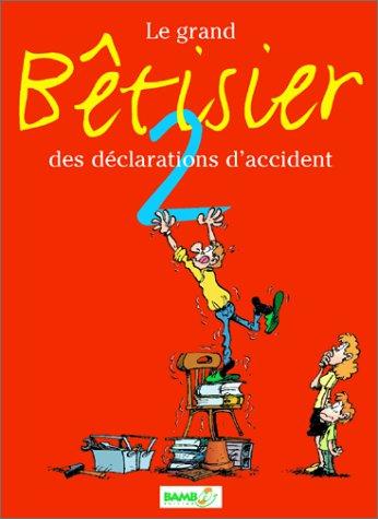 Le grand bêtisier des déclarations d'accident : Tome 2 (Divers): Sulpice, Olivier...
