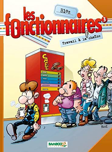 9782912715807: Les Fonctionnaires, tome 3 : Travail à la chaîne