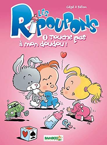 RIPOUPONS T01 (LES) : TOUCHE PAS À MON DOUDOU: G�G�