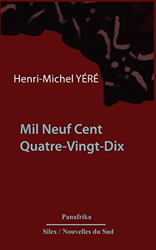 MIL NEUF CENT QUATRE VINGT DIX: YERE HENRI MICHEL