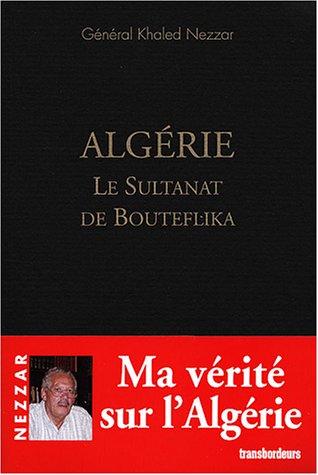 9782912728074: Algérie, le Sultanat de Bouteflika
