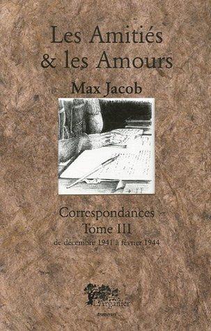 9782912728562: Correspondances: Tome 3, Les Amitiés et les Amours, Décembre 1941 - Février 1944