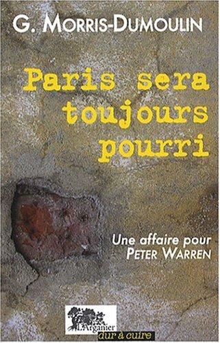 9782912728722: Paris Sera Toujours Pourri