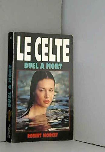 9782912732040: Le Celte : duel � mort, num�ro 4