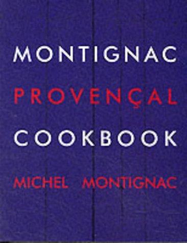 9782912737106: Montignac Provencal Cookbook