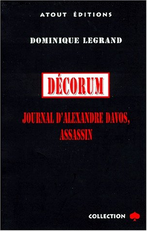 9782912742018: DECORUM. Journal d'Alexandre Davos, assassin