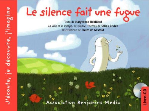 Silence fait une fugue (Le): Rebillard, Maryvonne
