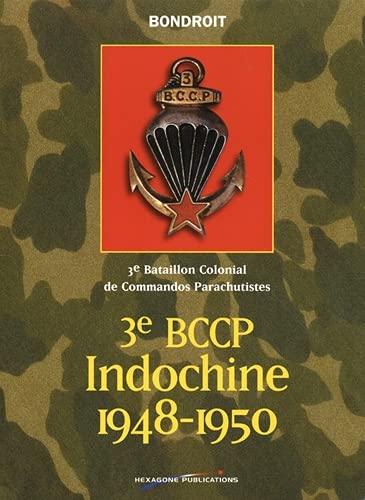 9782912755018: 3e Bccp, Indochine, 1948-1950: 3e Bataillon Colonial de Commandos Parachutistes (French Edition)