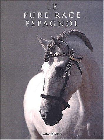 9782912756718: Le pure race espagnol