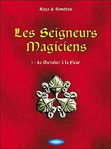 9782912759078: Les seigneurs magiciens, Tome 1 (French Edition)