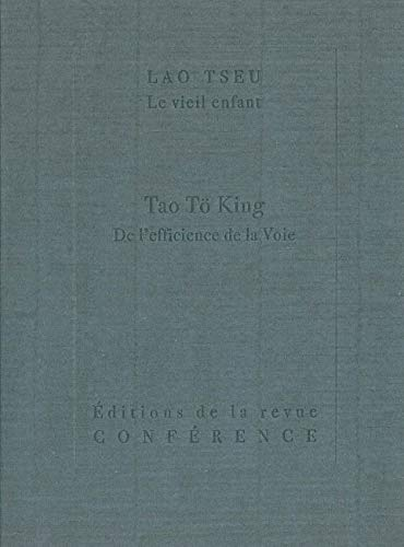 9782912771254: Tao T� King : De l'efficience de la Voie