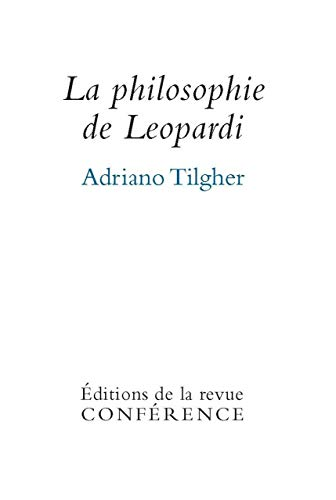 PHILOSOPHIE DE LEOPARDI -LA-: TILGHER ADRIANO
