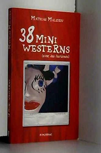 38 MINI WESTERNS AVEC DES FANTOMES: MALZIEU MATHIAS