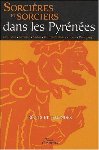 9782912789853: Sorcières et sorciers dans la chaîne des Pyrénées (French Edition)