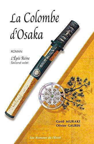 9782912795373: L'épée reine, Tome 2 : La colombe d'Osaka