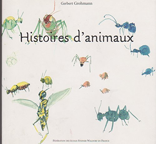 Histoires d'animaux (French Edition): Grohmann, Gerbert