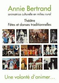 9782912837004: UNE VOLONTE D'ANIMER... Théâtre, fêtes et danses traditionnelles