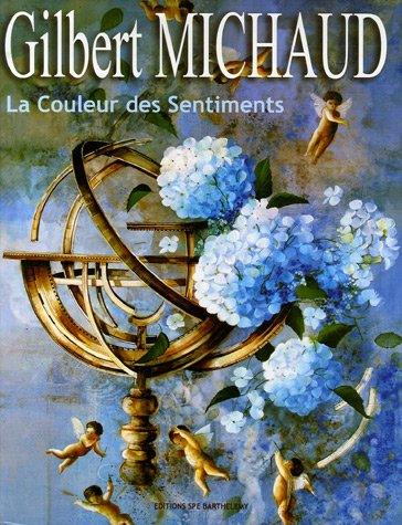 9782912838179: Gilbert Michaud : La Couleur des Sentiments