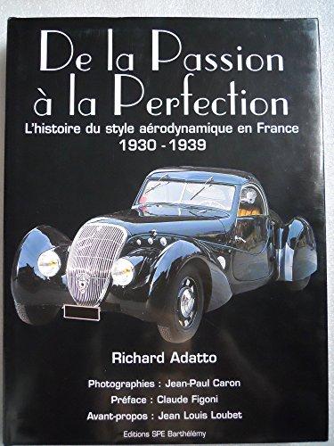 9782912838247: De la Passion � la Perfection : L'histoire du style a�rodynamique en France 1930-1939