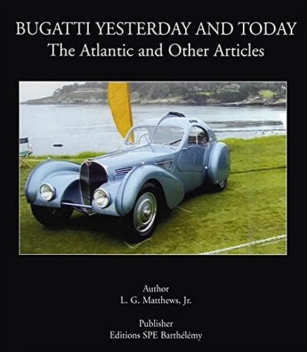9782912838261: Bugatti Yesterday and Today : The Atlantic and Other Articles