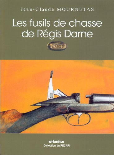 Les fusils de chasse de Régis Darne: Jean-Claude Mournetas