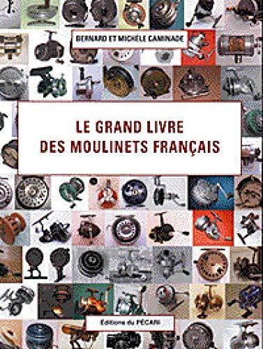 9782912848482: Le grand livre des moulinets français