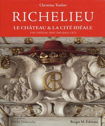 9782912850157: Richelieu : Le château et la cité idéale, édition bilingue français-anglais