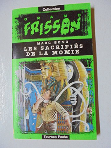 9782912857040: Les sacrifiés de la momie (Collection Grand frisson)