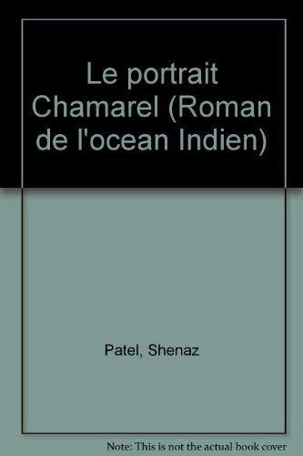 9782912862259: Le portrait Chamarel (Le roman de l'océan Indien)