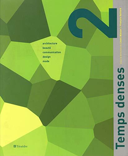 9782912868039: Temps denses 2 : Architecture, beauté, communication, design, mode