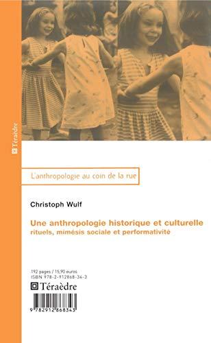 9782912868343: Une anthropologie historique et culturelle (French Edition)