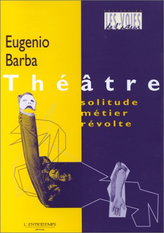 Theatre: Eugenio Barba