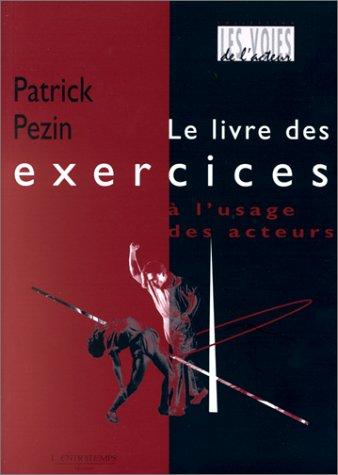 9782912877048: Le livre des exercices � l'usage des acteurs