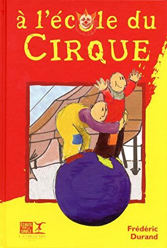 9782912877314: A l'Ecole du Cirque