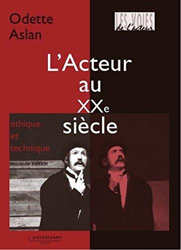 L'Acteur au XXe siècle (French Edition): Odette Aslan