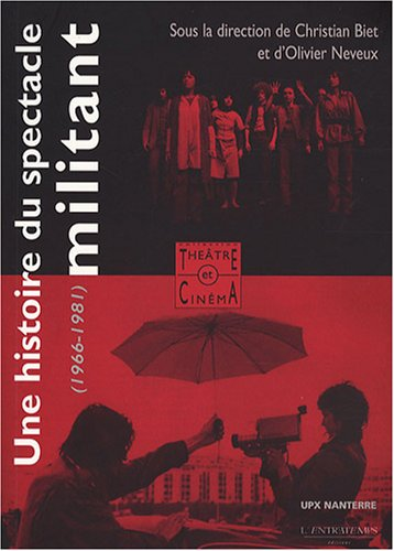 Une histoire du spectacle militant (French Edition): Collectif