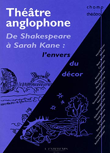 Théâtre anglophone : De Shakespeare à Sarah Kane (French ...