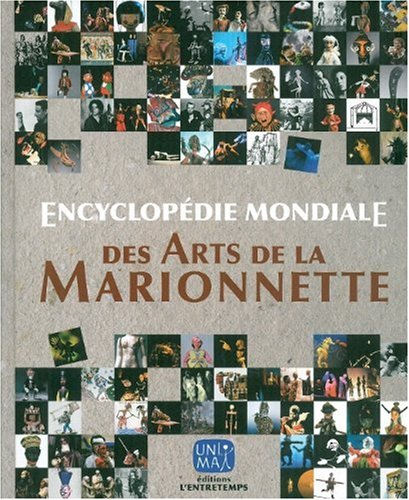 9782912877888: Encyclopédie mondiale des arts de la marionnette