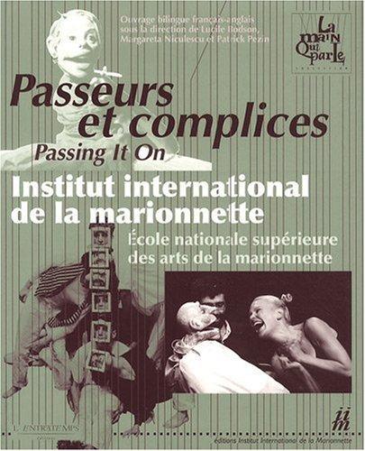 9782912877895: Passeurs et complices : Institut international de la marionnette / Ecole nationale supérieure des arts de la marionnette, édition bilingue français-anglais (La main qui parle)