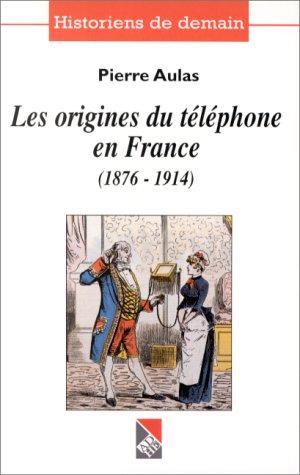 9782912912039: les origines du telephone en france, 1876-1914