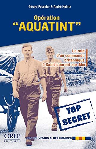 Opération Aquatint: Gérard Fournier, André