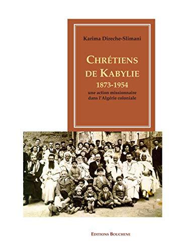 Chrétiens de Kabylie, 1873-1954 : Une action: Karima Deriche-Slimani