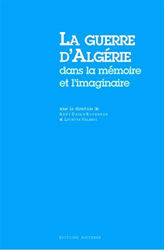 9782912946812: LA Guerre D'Algerie Dans LA Memoire ET L'Imaginaire