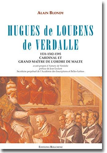 9782912946966: Hugues de Loubens de Verdalle : Cardinal et Grand Maître de l'Ordre de Malte